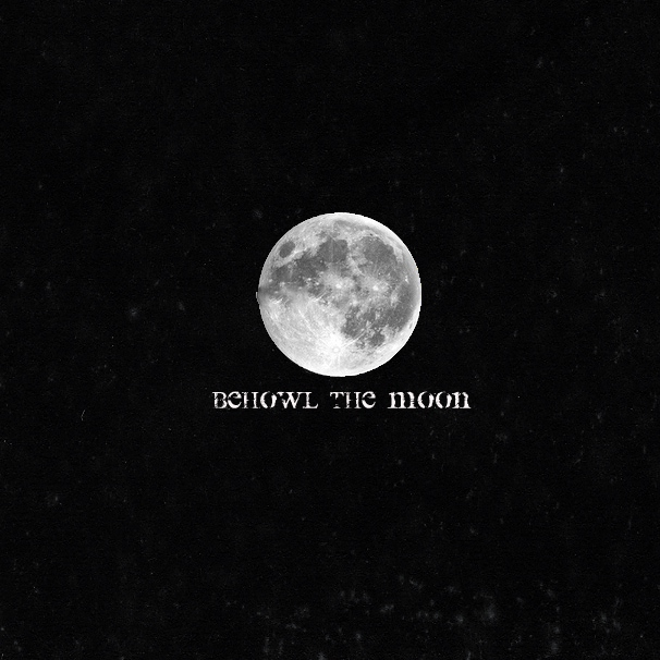 behowl the moon