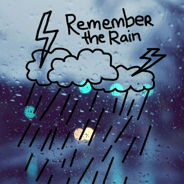 Remember the Rain