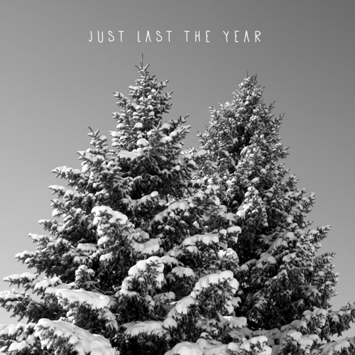 just last the year