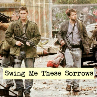 Swing Me These Sorrows