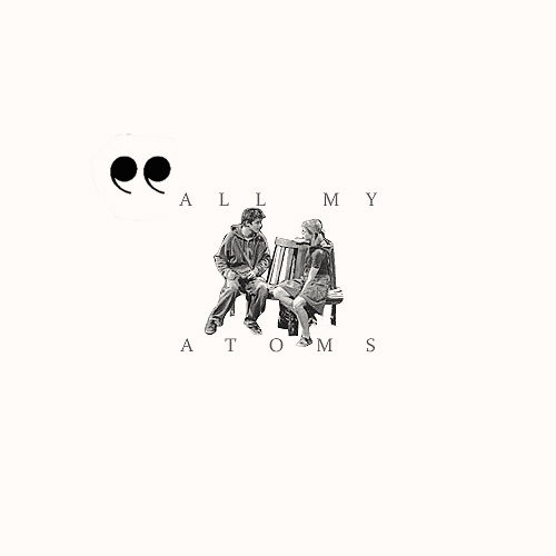 All My Atoms