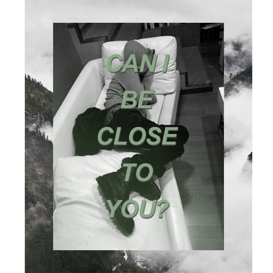 ✈ can i be close to you ✈