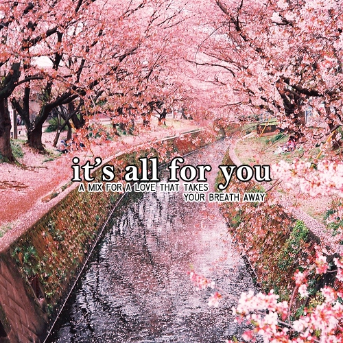it's all for you