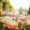 music for the happy soul