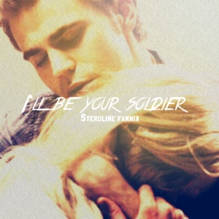 i'll be your soldier