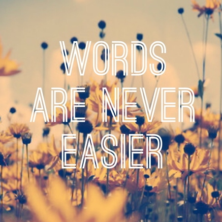 Words Are Never Easier