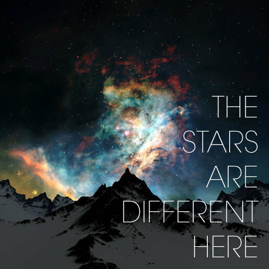 the stars are different here