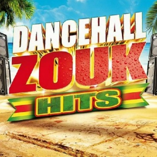 Dancehall Zouk hits 2013