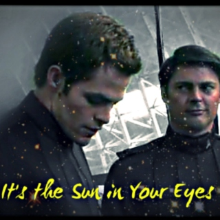 It's the Sun in Your Eyes