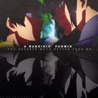 HaruRin ~ You deserve much better than me ~