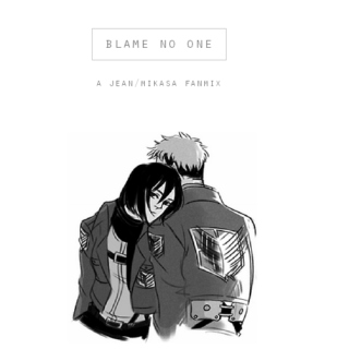 blame no one