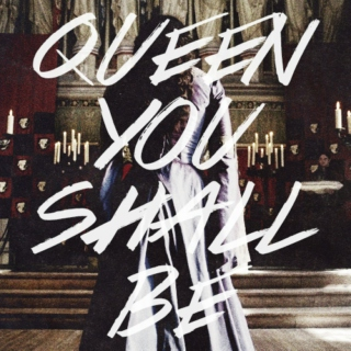 Queen You Shall Be