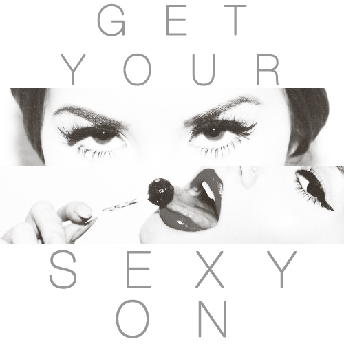 Get Your Sexy On (mix)