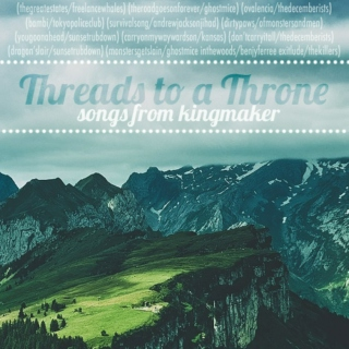 Threads to a Throne: Songs from Kingmaker