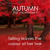 Autumn I: falling leaves the colour of her hair