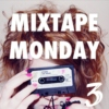 Monday Mixtape #3