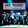 get pissed...showtune style.