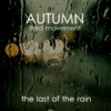 Autumn III: the last of the rain