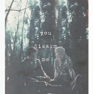 you disarm me;