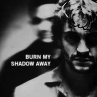 BURN MY SHADOW AWAY