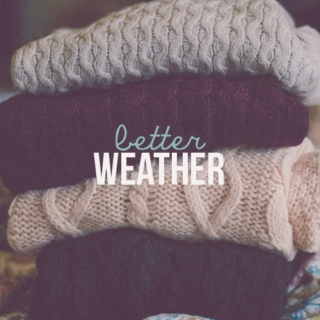 better weather