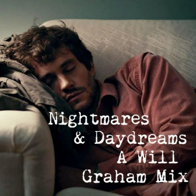 Nightmares & Daydreams - A Will Graham Mix