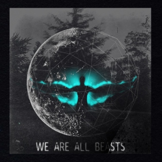 WE ARE ALL BEASTS