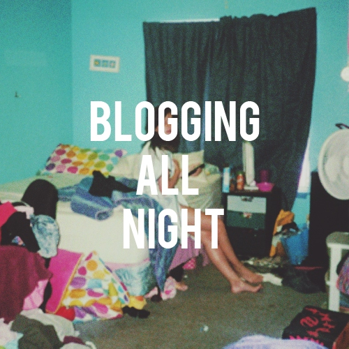 blogging all night