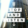 Stop and Listen