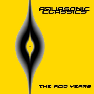 aquasonic classics I (the acid years)