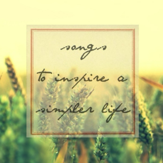songs to inspire a simpler life