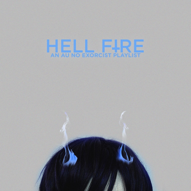Hell Fire: An Au No Exorcist Playlist