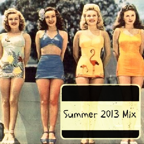 Summer 2013 Mix for Harry