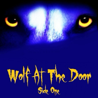 Wolf At The Door - Side One
