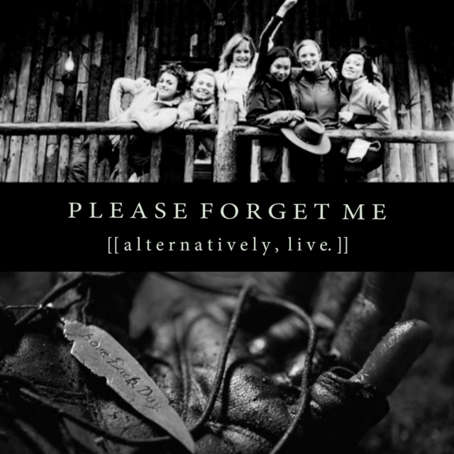Please Forget Me [[Alternatively, Live.]]