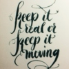 Keep it real or keep it moving