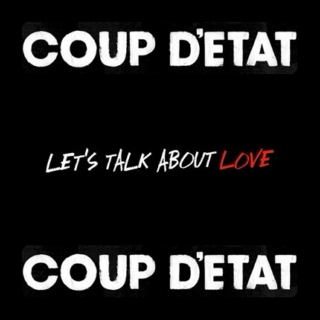 Let's Talk About Love + Coup D'etat.