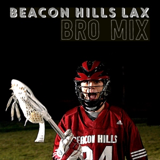 Beacon Hills LAX Bro Mix