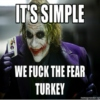 Let's Fuck the Fear Turkey!
