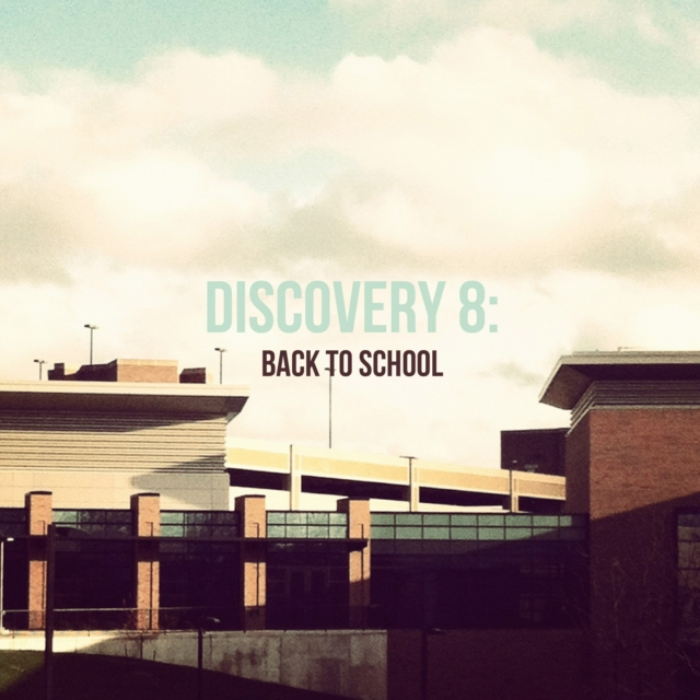 Discovery 8: Back To School