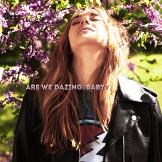 are we dazing, baby?