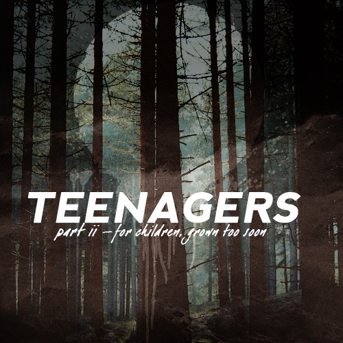teenagers // part 2
