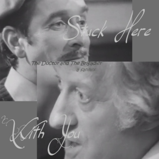 Stuck Here With You: The Doctor And The Brigadier