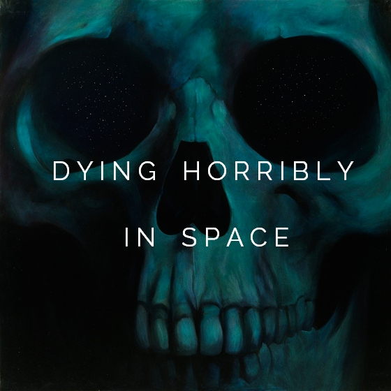 dying horribly in space