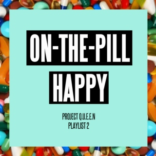 On-The-Pill Happy