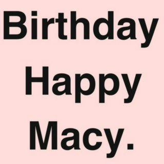 Happy Birthday Macy