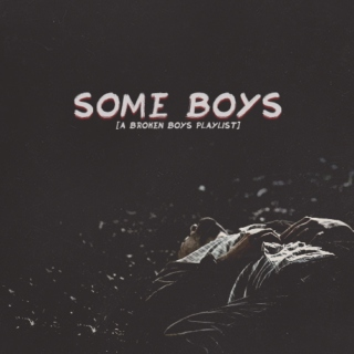 some boys {a playlist for broken boys}