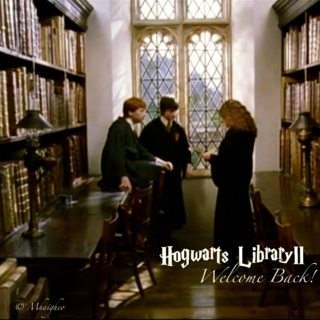 Hogwarts Library pt III Welcome Back