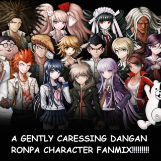 a gently caressing dangan ronpa fanmix