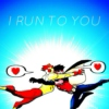 i run to you